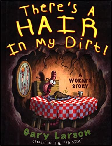 Theres a Hair in My Dirt!: A Worms Story price comparison at Flipkart, Amazon, Crossword, Uread, Bookadda, Landmark, Homeshop18