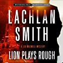 Lion Plays Rough: Book 2 Audiobook by Lachlan Smith Narrated by R. C. Bray