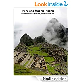 Machu Picchu and Peru Travel Planner and guide (Uncle Buck's Travel Tips and Tricks Book 2)