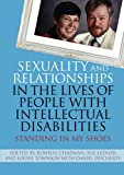 Sexuality and Relationships in the Lives of People with Intellectual Disabilities: Standing in My Shoes