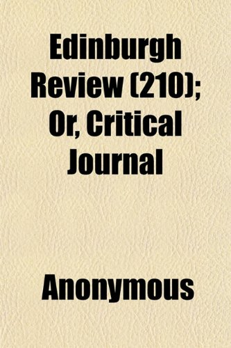 Edinburgh Review (210); Or, Critical Journal