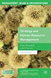 Strategy and Human Resource Management: Third Edition (Management, Work and Organisations) (0230579353) by Boxall, Peter