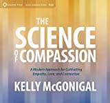 img - for The Science of Compassion: A Modern Approach for Cultivating Empathy, Love, and Connection book / textbook / text book