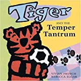 img - for Tiger and the Temper Tantrum book / textbook / text book