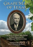 img - for Grape Man of Texas: Thomas Volney Munson and the Origins of American Viticulture book / textbook / text book