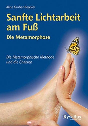 Sanfte Lichtarbeit am Fuß: Metamorphose - Die Metamorphische Methode und die Chakren