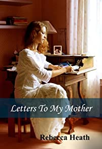 (FREE on 6/9) Letters To My Mother by Rebecca Heath - http://eBooksHabit.com