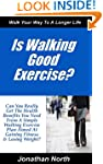 Is Walking Good Exercise? (Achievable...