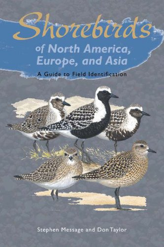 Shorebirds of North America, Europe, and Asia: A Guide to Field Identification (Princeton Field Guides)