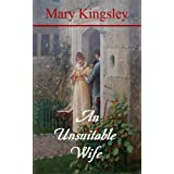 An Unsuitable Wife ~ Mary Kingsley