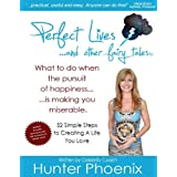 Perfect Lives... and Other Fairy Talesby Hunter Phoenix