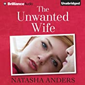 The Unwanted Wife: An Unwanted Novel, Book 1 | [Natasha Anders]