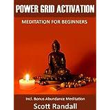 Meditation for Beginners - Power Grid Activation ~ Scott Randall