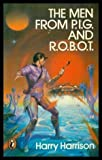 Man from P.I.G. and R.O.B.O.T. (Puffin Books) (0140310045) by Harry Harrison