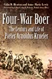 FOUR WAR BOER: The Century and Life of Pieter Arnoldus Krueler