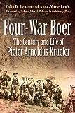 Four War Boer: The Century and Life of Pieter Arnoldus Krueler