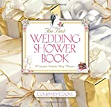 The Best Wedding Shower Book (Revised Edition) : A Complete Guide For Party Planners
