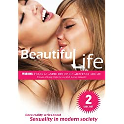 Beautiful Life: Sexuality In Modern Society