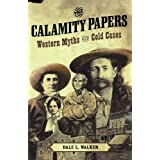 The Calamity Papers: Western Myths and Cold Cases ~ Dale L. Walker