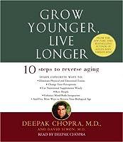 Grow Younger, Live Longer: Ten Steps to Reverse Aging (Deepak Chopra)