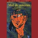 Mal de Amores [Lovesick] (Texto Completo) | Angeles Mastretta