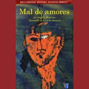 Mal de Amores [Lovesick] (Texto Completo) | [Angeles Mastretta]