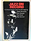 img - for Jazz On record. A Critical Guide to the First 50 Years. 1917-1967. 1968. Cloth with dustjacket. book / textbook / text book