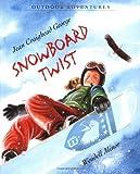 Snowboard Twist (Outdoor Adventures)
