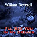 I'll See You in My Dreams Audiobook by William Deverell Narrated by Steve Scherf