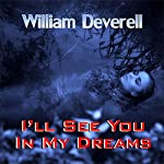 I'll See You in My Dreams | William Deverell
