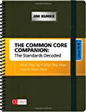 The Common Core Companion: The Standards Decoded, Grades 6-8: What They Say, What They Mean, How to Teach Them
