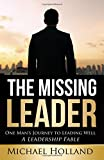 img - for The Missing Leader: One Man's Journey to Leading Well - A Leadership Fable book / textbook / text book