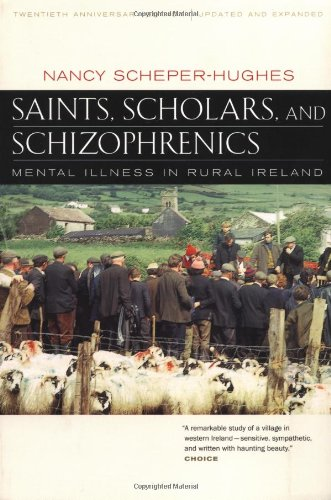 Saints, Scholars, And Schizophrenics: Mental Illness In Rural Ireland, Twentieth Anniversary Edition, Updated And Expanded front-995122