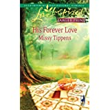 His Forever Love (Love Inspired Large Print)