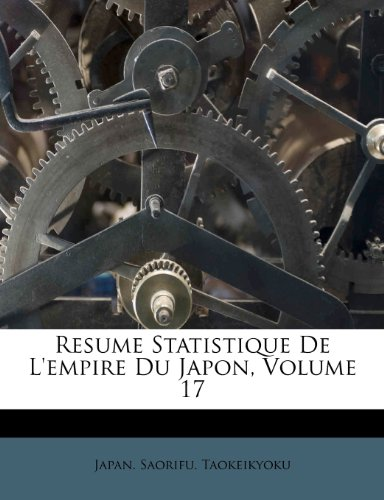 Resume Statistique De L'empire Du Japon, Volume 17