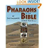 Pharaohs of the Bible: 4004-960 B.C.: A Unifying High Chronology of Egypt based on a High View of Scripture