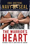 The Warrior's Heart: Becoming a Man o...