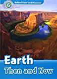 Oxford Read and Discover: Level 6: Earth Then and Now Audio CD Pack (019464605X) by Collectif