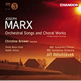 Marx - Orchestral Songs and Choral Works