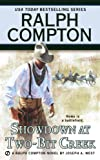 img - for Ralph Compton Showdown At Two-Bit Creek (Ralph Compton Novels) book / textbook / text book