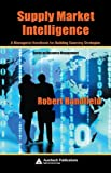 img - for Supply Market Intelligence: A Managerial Handbook for Building Sourcing Strategies (Resource Management) book / textbook / text book