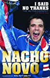 Nacho Novo I Said No Thanks: The Autobiography