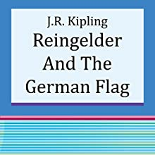 Reingelder and the German Flag (Annotated) (       UNABRIDGED) by J.R. Kipling Narrated by Anastasia Bertollo