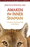 img - for Awaken the Inner Shaman: A Guide to the Power Path of the Heart book / textbook / text book