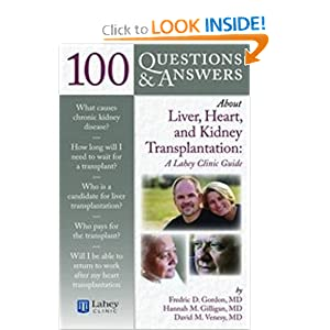 100 Questions & Answers About Liver, Heart, and Kidney Transplantation