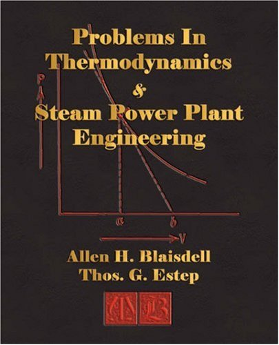 Problems In Thermodynamics And Steam Power Plant Engineering