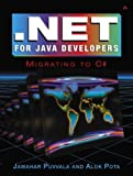 img - for .NET for Java Developers: Migrating to C# by Puvvala, Jawahar, Pota, Alok (2003) Paperback book / textbook / text book