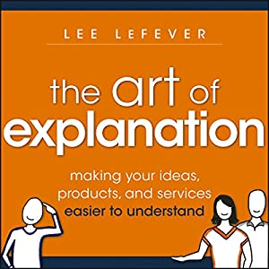 The Art of Explanation Hörbuch