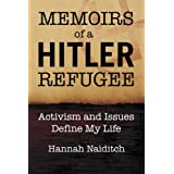 Memoirs of a Hitler Refugee: Activism and Issues Define My Life ~ Hannah Naiditch