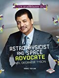 Astrophysicist and Space Advocate Neil Degrasse Tyson (Stem Trailblazer Bios)